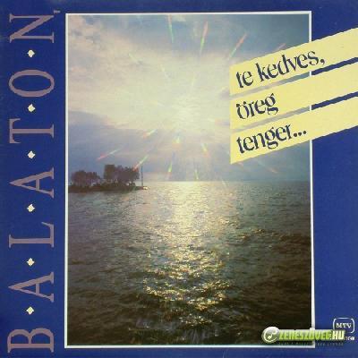 Felföldi Anikó Balaton, te kedves öreg tenger