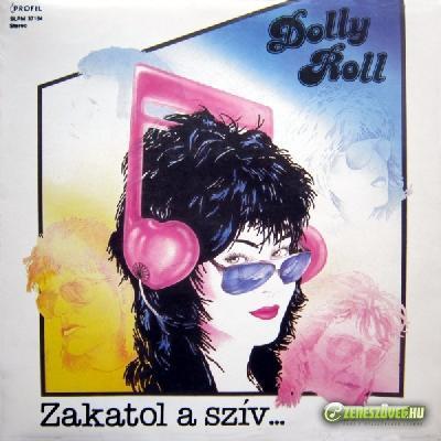 Dolly Roll Zakatol a szív...
