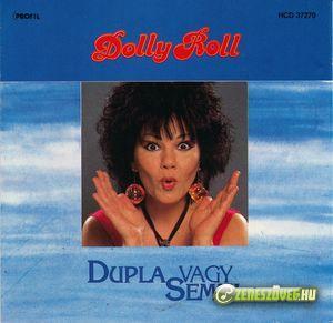 Dolly Roll Dupla vagy semmi
