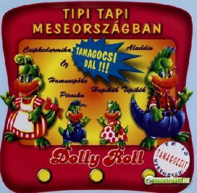 Dolly Roll Tipi Tapi Meseországban