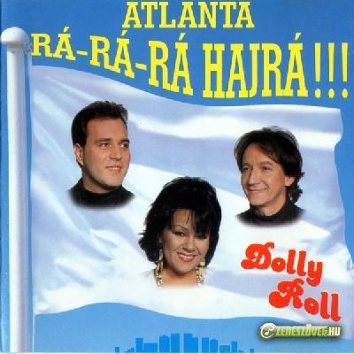 Dolly Roll Atlanta rá-rá-rá hajrá!!!
