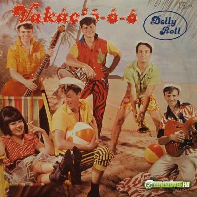 Dolly Roll Vakáció-ó-ó