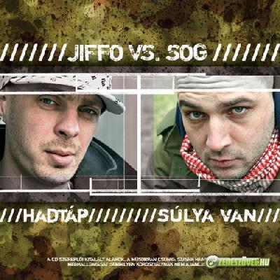 Jiffo vs. SOG Hadtáp / Súlya Van