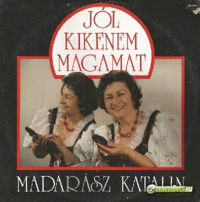 Madarász Katalin Jól kikenem magamat