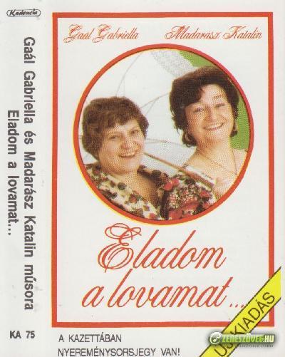 Gaál Gabriella és Madarász Katalin Eladom a lovamat