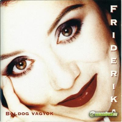 Friderika Boldog vagyok