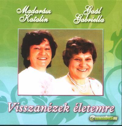 Gaál Gabriella és Madarász Katalin Visszanézek életemre