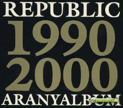 Republic Aranyalbum 1990- 2000