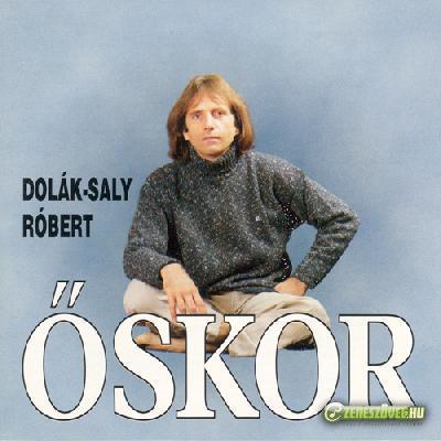 Dolák-Saly Róbert Őskor