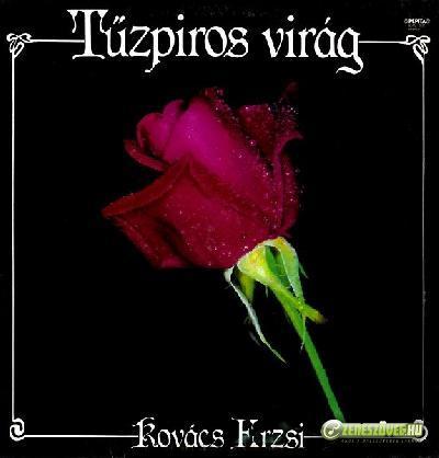 Kovács Erzsi Tűzpiros virág