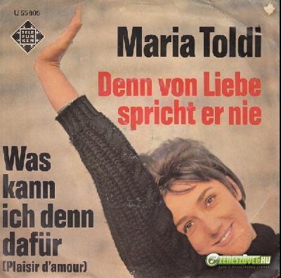 Toldy Mária Denn von Liebe spricht er nie
