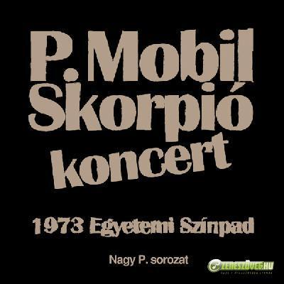 Skorpió P. Mobil / Skorpió – Koncert 1973 Egyetemi Színpad
