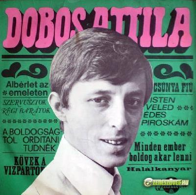 Dobos Attila Dobos Attila táncdalai