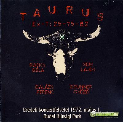 Taurus Taurus Ex-T: Eredeti koncertfelvétel 1972. május 1. Budai Ifjúsági Park