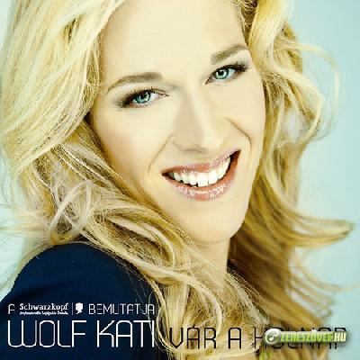 Wolf Kati Vár a holnap
