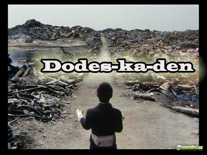 Dodes-ka-den group
