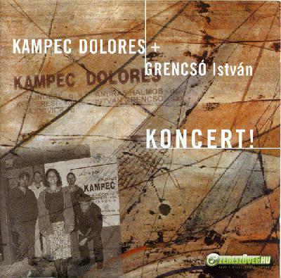 Kampec Dolores Koncert!