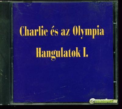 Charlie Charlie és az Olympia – Hangulatok I.