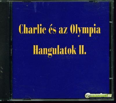 Charlie Charlie és az Olympia – Hangulatok II.