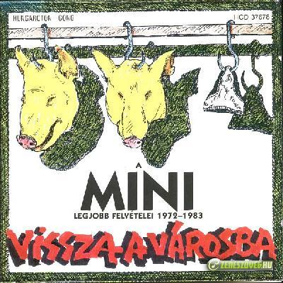 Mini Vissza a városba - A Mini legjobb felvételei 1972-1983