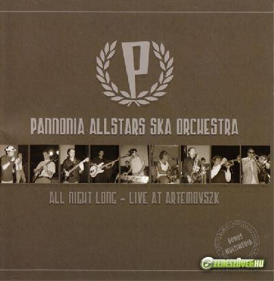 Pannonia Allstars Ska Orchestra All Night Long - Live At Artemovszk