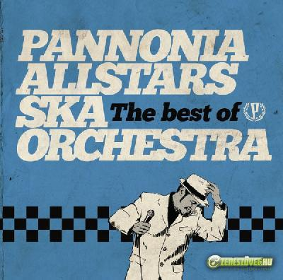 Pannonia Allstars Ska Orchestra The best of Orchestra
