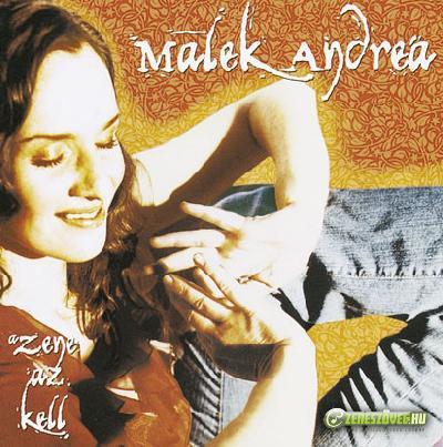 Malek Andrea A zene az kell