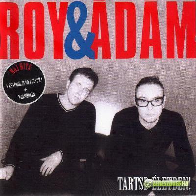Roy és Ádám Tartsd életben!