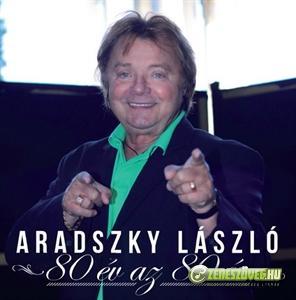 Aradszky László 80 év az 80 év
