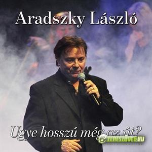 Aradszky László Ugye hosszú még az út?