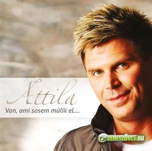 Attila Van, ami sosem múlik el