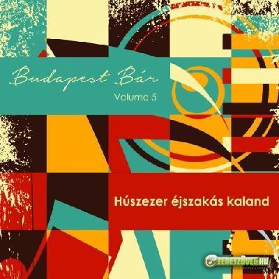 Budapest Bár Volume 5/a - Húszezer éjszakás kaland
