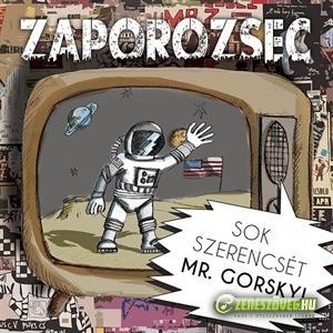 Zaporozsec Sok szerencsét Mr. Gorsky!