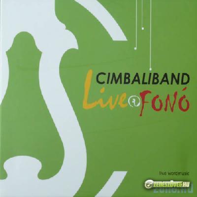Cimbaliband Live@Fonó (ÉLŐ)