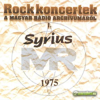 Syrius Rock koncertek a Magyar Rádió archivumából I: Syrius, 1975