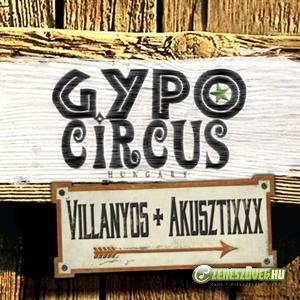 Gypo Circus Villanyos + Akusztixxx