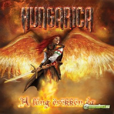 Hungarica A láng örökkön ég