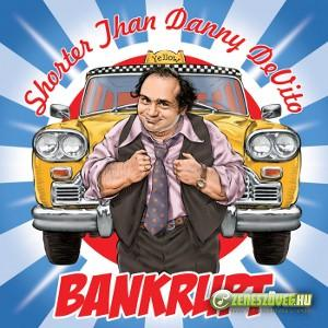 Bankrupt Shorter Than Danny DeVito