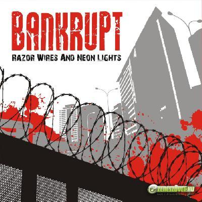 Bankrupt Razor Wires & Neon Lights