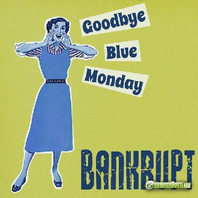 Bankrupt Goodbye Blue Monday  (EP)