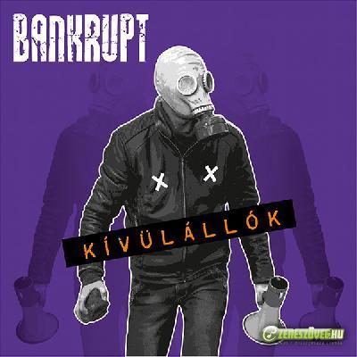 Bankrupt Outsiders/ Kívülállók