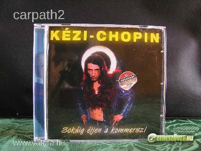 Kézi Chopin Sokáig éljen a kommersz!