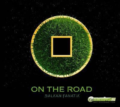 Balkan Fanatik Úton - On The Road