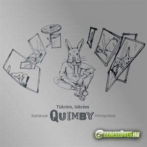 Quimby Tükröm, tükröm