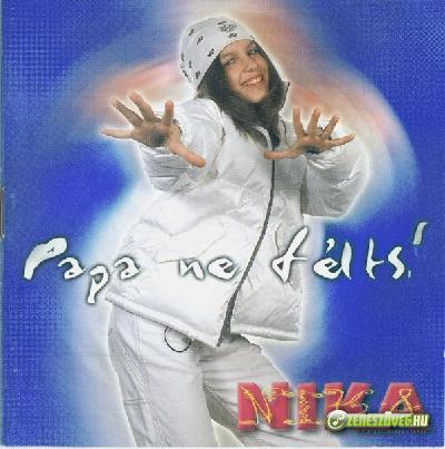 Nika Papa ne félts!