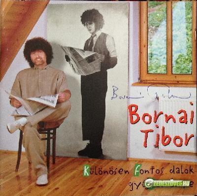 Bornai Tibor Különösen fontos dalok gyűjteménye