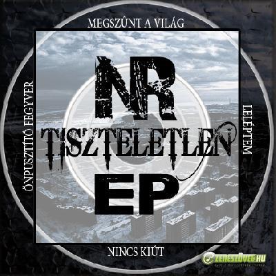 No Respect Tiszteletlen - EP