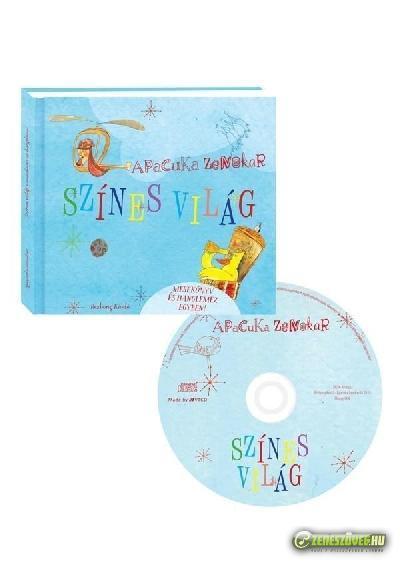 Apacuka zenekar Színes világ (Mesekönyv és CD egyben)
