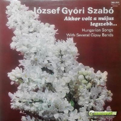 Győri Szabó József Akkor volt a május a legszebb...