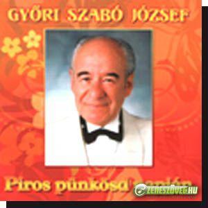 Győri Szabó József Piros pünkösd napján
